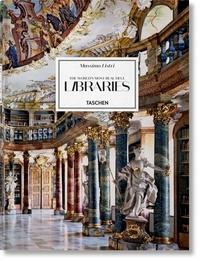 Massimo Listri et Georg Ruppelt - Les plus belles bibliothèques du monde.