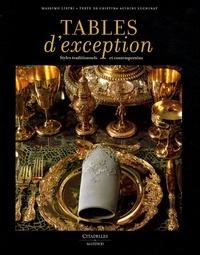 Massimo Listri et Cristina Acidini Luchinat - Tables d'exception - Styles traditionnels et contemporains.