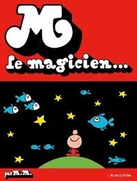 Massimo Mattioli - M le magicien.