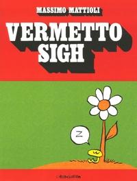 Massimo Mattioli - Vermetto Sigh.