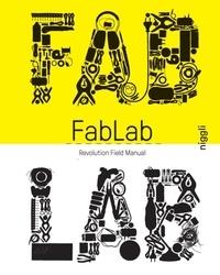 Massimo Menichinelli et Camille Bosqué - Fab Lab - Revolution Field Manual.