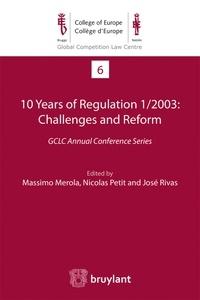 Massimo Merola et Nicolas Petit - 10 Years of Regulation 1/2003: Challenges and Reform.