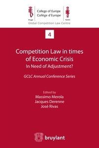 Massimo Merola et Jacques Derenne - Competition Law in times of Economic Crisis: in Need of Adjustment? - GCLC Annual Conference Series.