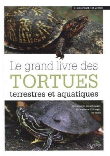 Massimo Millefanti et Marta Avanzi - Le grand livre des tortues terrestres et aquatiques.
