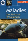 Massimo Millefanti - Les maladies des poissons d'aquarium - Prévention, diagnostic et soins des maladies les plus courantes des poissons d'eau douce et d'eau de mer.