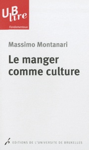 Massimo Montanari - Le manger comme culture.