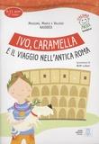 Massimo Naddeo et Marco Naddeo - Ivo, Caramella e il viaggio nell'antica Roma - 9-11 anni, 2e livello. 1 CD audio