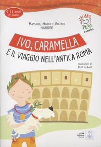 Ivo, Caramella e il viaggio nellantica Roma - 9-11 anni, 2e livello.pdf