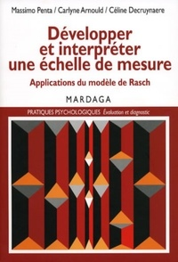 Massimo Penta et Carlyne Arnauld - Développer et interpréter une échelle de mesure - Applications du modèle de Rasch.