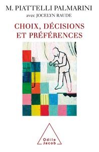 Massimo Piattelli-Palmarini - Choix, décisions et préférences - Quatre leçons au Collège de France.