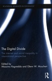 Massimo Ragnedda et Glenn Muschert - The Digital Divide - The Internet and Social Inequality in International Perspective.