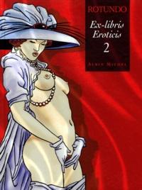 Massimo Rotundo - Ex-libris Eroticis - Tome 2.