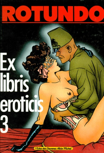 Massimo Rotundo - Ex-libris eroticis - Tome 3.