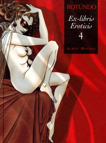 Massimo Rotundo - Ex-libris eroticis - Tome 4.