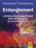 Massimo Teodorani - Entanglement - L'intrication quantique des particules à la conscience.