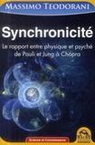 Massimo Teodorani - Synchronicité - Le rapport entre physique et psyché de Pauli et Jung à Chopra.