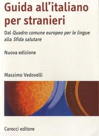 Massimo Vedovelli - Guida all'italiano per stranieri - Dal Quadro comune europeo per le lingue alla Sfida salutare.