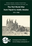 Massimo Zaccaria et Alessandro Volterra - The First World War from Tripoli to Addis Ababa (1911-1924).