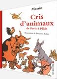 Massin et Benjamin Rabier - Cris d'animaux de Paris à Pékin.