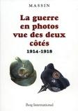 Massin - La guerre en photos vue des deux côtés - 1914-1918.