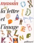 Massin - La lettre et l'image - La figuration dans l'alphabet latin du VIIIe siècle à nos jours.