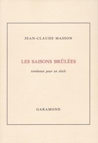Masson - Les Saisons brûlées, tombeaux pour un siècle.