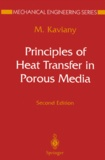 Massoud Kaviany - PRINCIPLES OF HEAT TRANSFER IN POROUS MEDIA. - 2nd edition.
