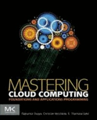 Mastering Cloud Computing - Foundations and Applications Programming.