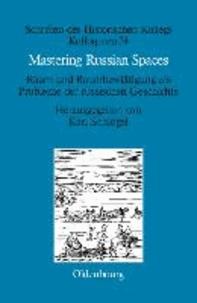 Mastering Russian Spaces - Raum und Raumbewältigung als Probleme der russischen Geschichte.