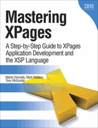 Mastering XPages - A Step-by-Step Guide to XPages Application Development and the XSP Language.