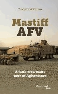 Mastiff AFV - A tank crewmans tour of Aghanistan.