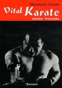 Masutatsu Oyama - Vital Karate.