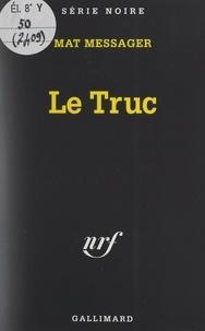 Mat Messager et Marcel Duhamel - Le truc.