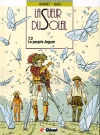 Mata et  Harriet - De Silence et de Sang Tome 3 : Le peuple Jaguar.