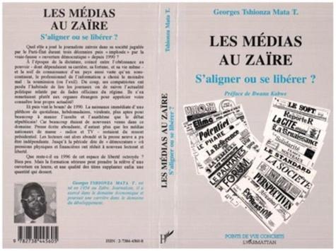 Mata Tshionza - Les médias au Zaïre - S'aligner ou se libérer ?.