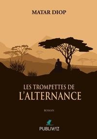 Matar Diop - Les trompettes de l'alternance.