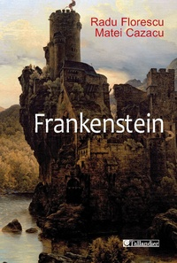 Matei Cazacu et Radu Florescu - Frankenstein.