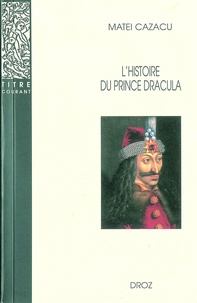 Matei Cazacu - L'histoire du prince Dracula.