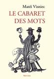 Matéi Visniec - Le cabaret des mots.