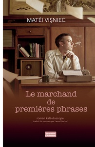 Matéi Visniec - Le marchand de premières phrases.