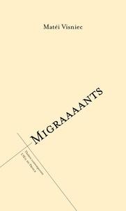 Matéi Visniec - Migraaaants - On est trop nombreux sur ce putain de bateau ou le Salon de la clôture.