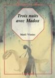 Matéi Visniec - Trois nuits avec Madox.