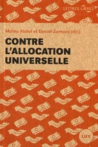 Matéo Alaluf et Daniel Zamora - Contre l'allocation universelle.