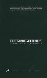 Matéo Alaluf et Michel Allé - L'économie autrement - En hommage à Jacques Nagels.