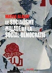 Matéo Alaluf - Le socialisme malade de la social-démocratie.