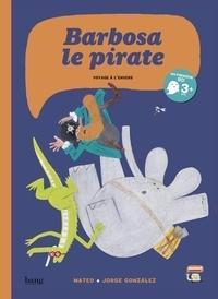 Mateo et Jorge Gonzalez - Barbosa le pirate - Voyage à l'envers.
