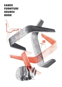 Mateo Kries - The Eames furniture sourcebook.