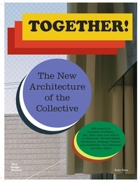 Mateo Kries et Andreas Ruby - Together! - The New Architecture of the Collective.