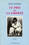 Matéo Maximoff - Le prix de la liberté.