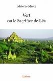 Materne Maetz - Vert ou le sacrifice de Léa.